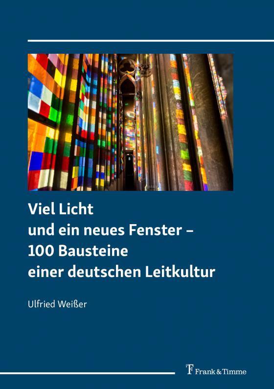 Cover-Bild Viel Licht und ein neues Fenster – 100 Bausteine einer deutschen Leitkultur