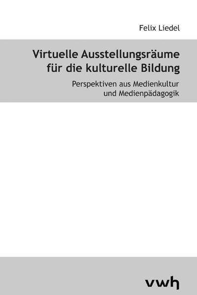 Cover-Bild Virtuelle Ausstellungsräume für die kulturelle Bildung