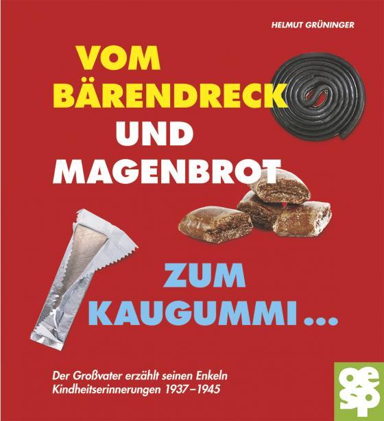 Cover-Bild Vom Bärendreck und Magenbrot zum Kaugummi ...