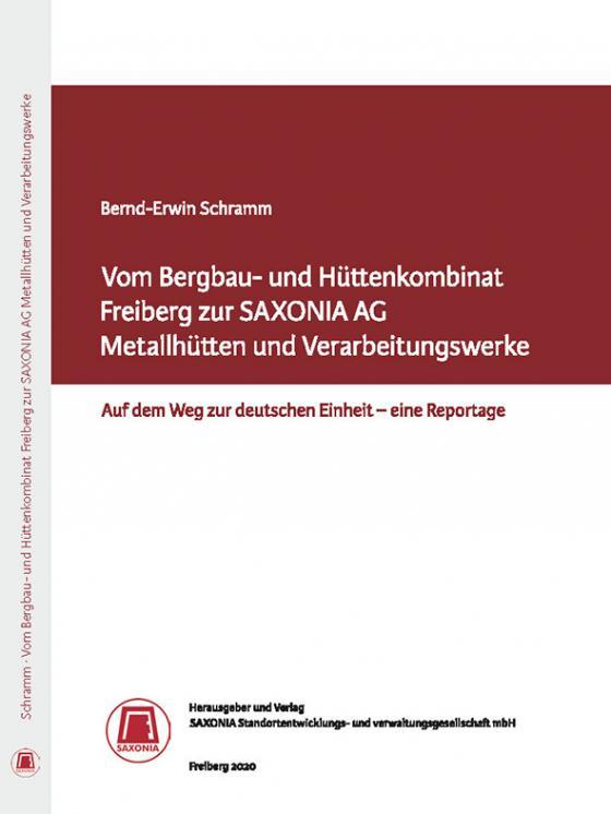 Cover-Bild Vom Bergbau- und Hüttenkombinat Freiberg zur SAXONIA AG Metallhütten und Verarbeitungswerke Freiberg