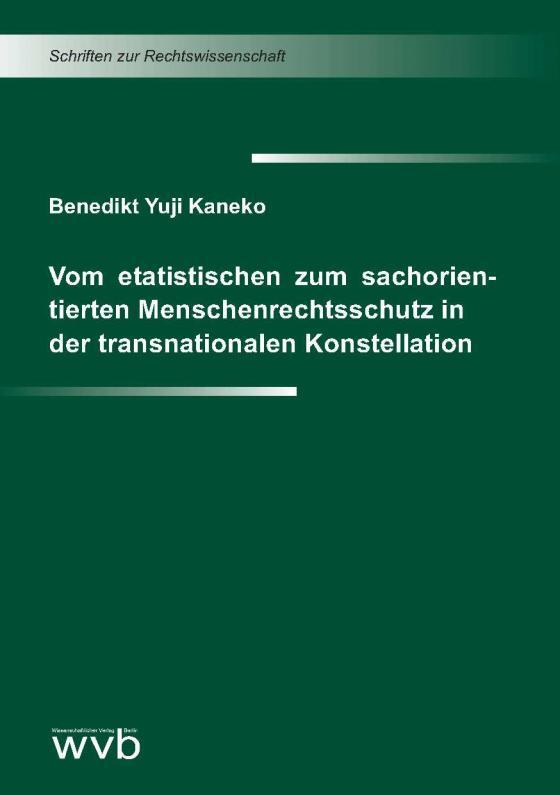 Cover-Bild Vom etatistischen zum sachorientierten Menschenrechtsschutz in der transnationalen Konstellation