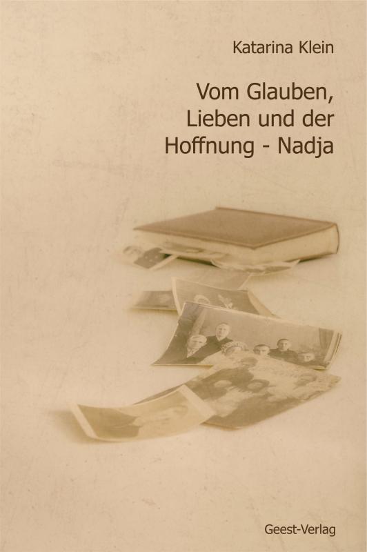 Cover-Bild Vom Glauben, Lieben und der Hoffnung - Nadja.