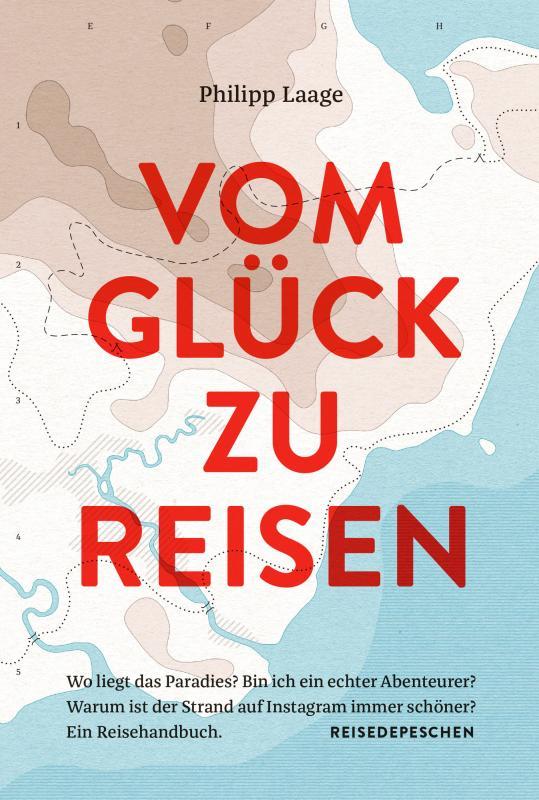 Cover-Bild Vom Glück zu reisen - Ein Reisehandbuch