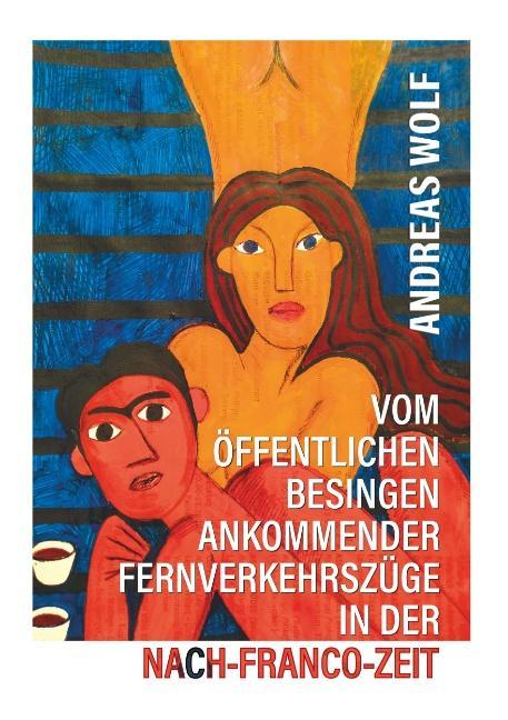 Cover-Bild Vom öffentlichen Besingen ankommender Fernverkehrszüge in der Nach-Franco-Zeit