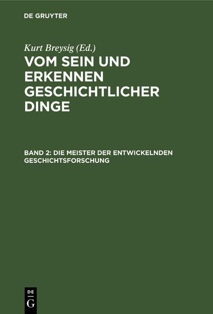 Cover-Bild Vom Sein und Erkennen geschichtlicher Dinge / Die Meister der entwickelnden Geschichtsforschung