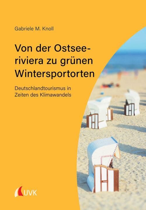 Cover-Bild Von der Ostseeriviera zu grünen Wintersportorten: Deutschlandtourismus in Zeiten des Klimawandels