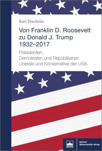 Cover-Bild Von Franklin D. Roosevelt bis Donald J. Trump. 1932–2017