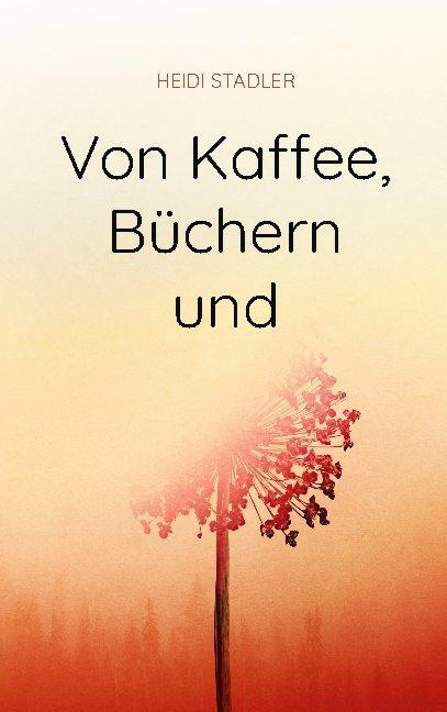 Cover-Bild Von Kaffee, Büchern und mehr