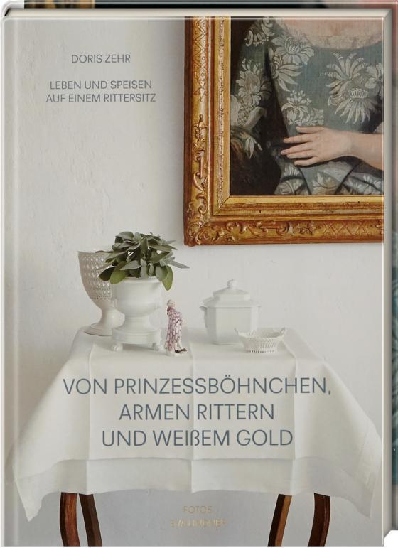 Cover-Bild Von Prinzessböhnchen, armen Rittern und weißem Gold