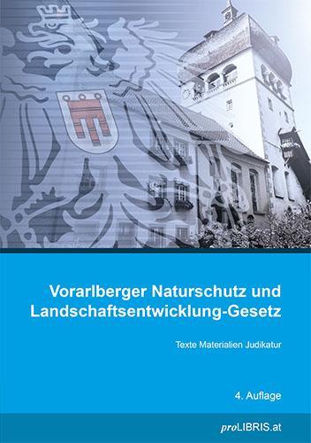 Cover-Bild Vorarlberger Naturschutz und Landschaftsentwicklung-Gesetz