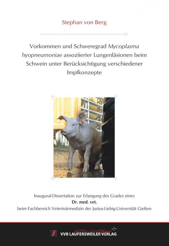 Cover-Bild Vorkommen und Schweregrad Mycoplasma hyopneumoniae assoziierter Lungenläsionen beim Schwein unter Berücksichtigung verschiedener Impfkonzepte