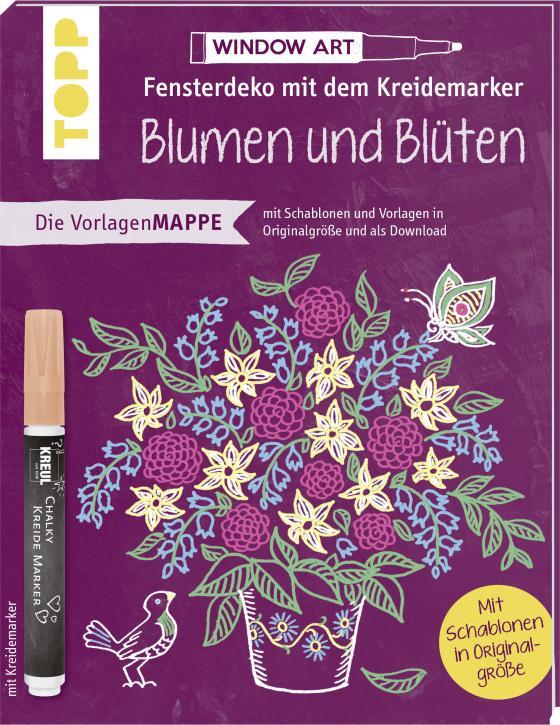Cover-Bild Vorlagenmappe Fensterdeko mit dem Kreidemarker - Blumen und Blüten. Inkl. Original Kreidemarker von Kreul und Schablonen