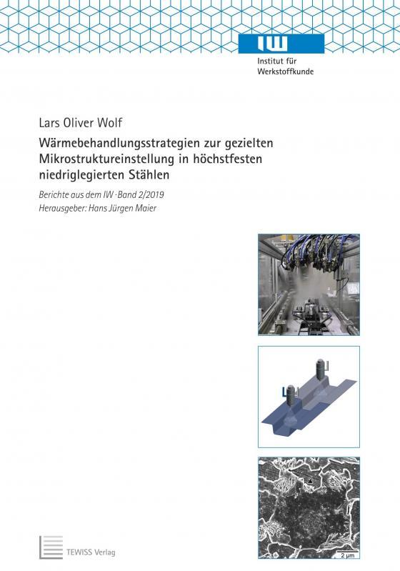 Cover-Bild Wärmebehandlungsstrategien zur gezielten Mikrostruktureinstellung in höchstfesten niedriglegierten Stählen
