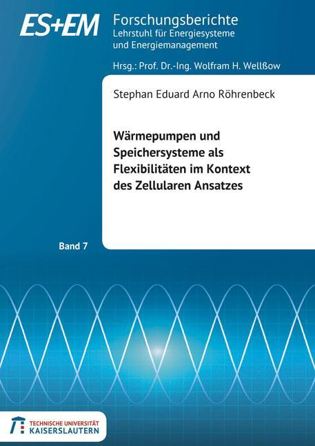 Cover-Bild Wärmepumpen und Speichersysteme als Flexibilitäten im Kontext des Zellularen Ansatzes
