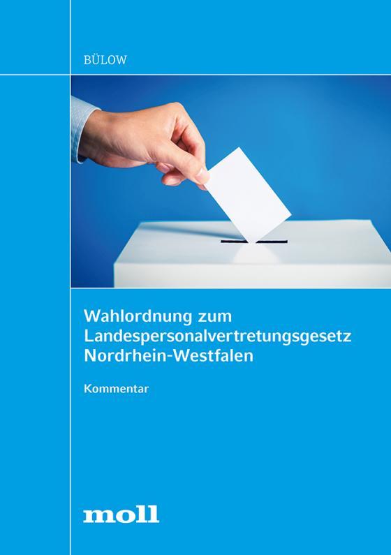 Cover-Bild Wahlordnung zum Landespersonalvertretungsgesetz Nordrhein-Westfalen