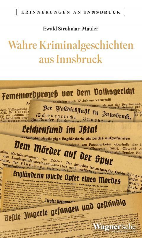 Cover-Bild Wahre Kriminalgeschichten aus Innsbruck