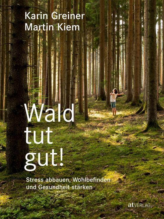 Cover-Bild Wald tut gut!