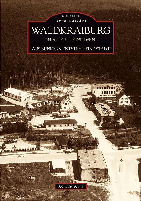Cover-Bild Waldkraiburg in alten Luftbildern
