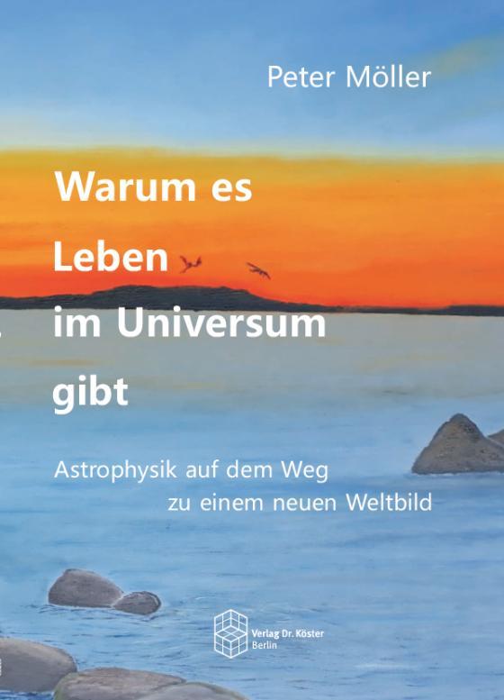 Cover-Bild Warum es Leben im Universum gibt