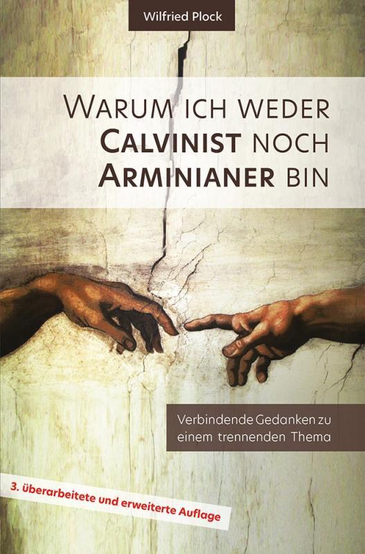 Cover-Bild Warum ich weder Calvinist noch Arminianer bin