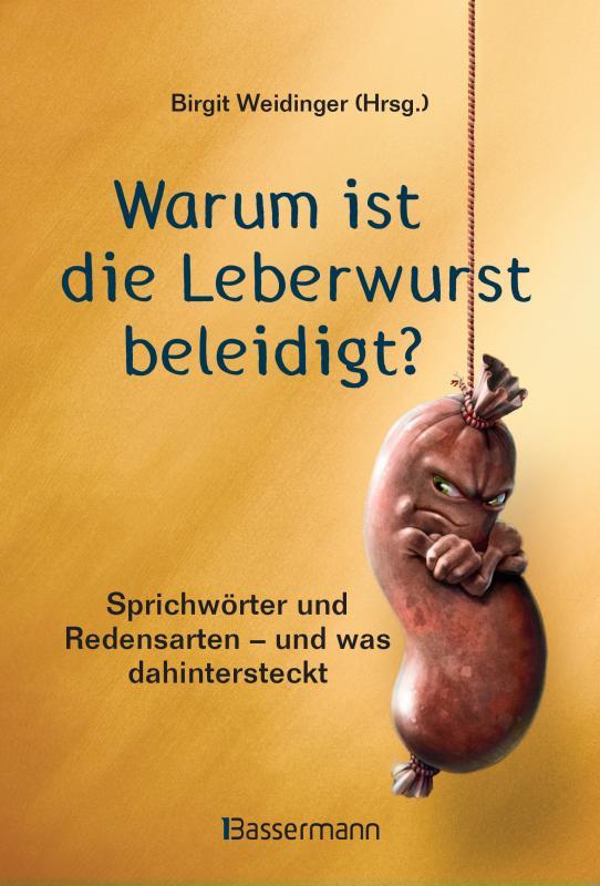 Cover-Bild Warum ist die Leberwurst beleidigt?