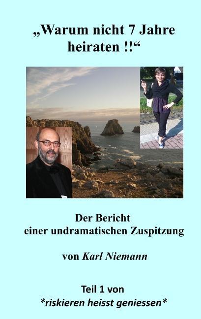"""Cover-Bild """"Warum nicht 7 Jahre heiraten !!"""""""