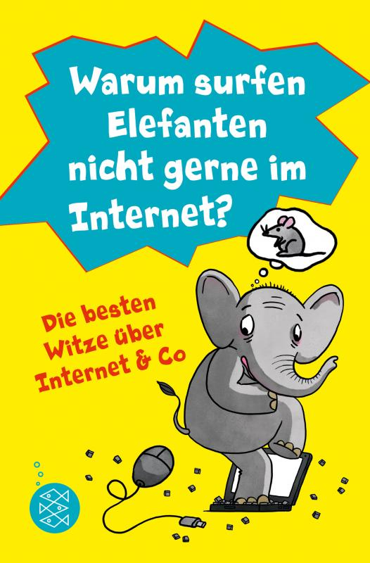 Cover-Bild Warum surfen Elefanten nicht gerne im Internet? Die besten Witze über Internet & Co