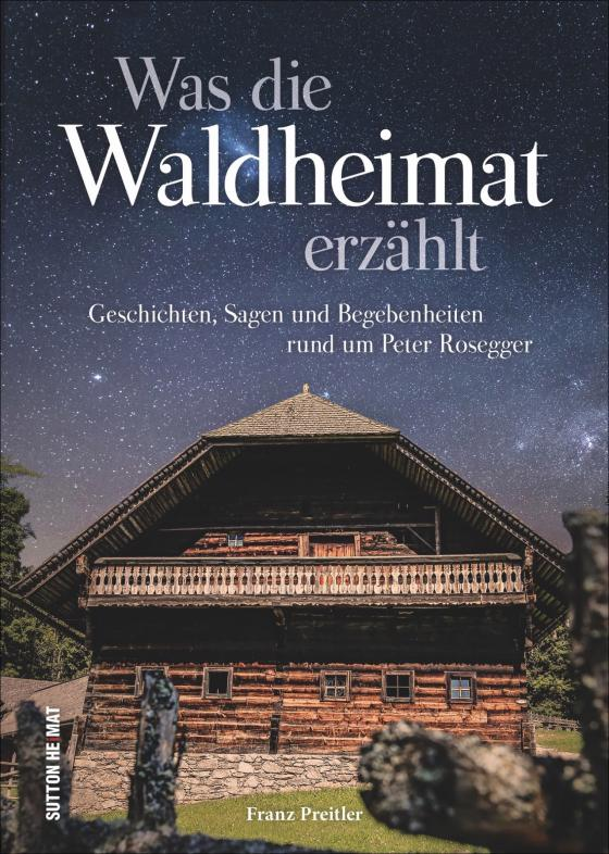 Cover-Bild Was die Waldheimat erzählt
