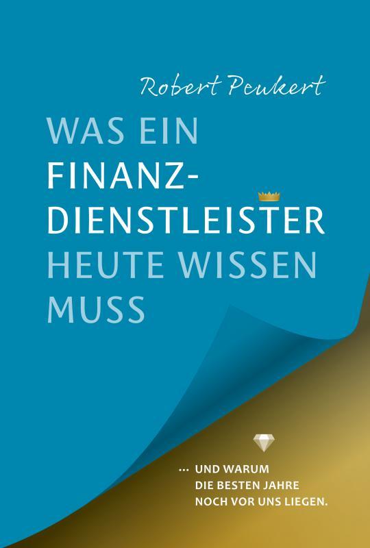 Cover-Bild Was ein Finanzdienstleister Heute wissen muss