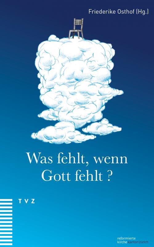 Cover-Bild Was fehlt, wenn Gott fehlt?