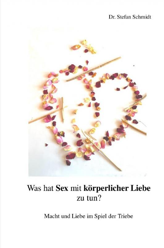 Cover-Bild Was hat Sex mit körperlicher Liebe zu tun?
