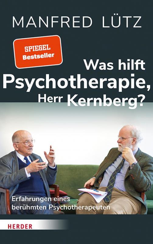 Cover-Bild Was hilft Psychotherapie, Herr Kernberg?