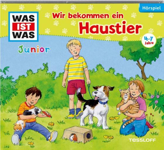 Cover-Bild WAS IST WAS Junior Hörspiel-CD. Wir bekommen ein Haustier