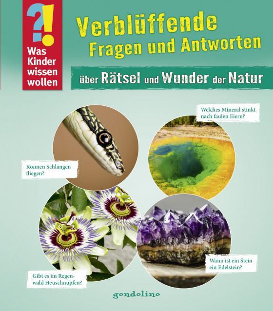 Cover-Bild Was Kinder wissen wollen: Verblüffende Fragen und Antworten über Rätsel und Wunder der Natur