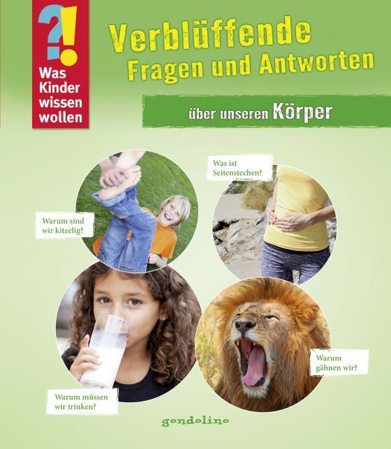 Cover-Bild Was Kinder wissen wollen: Verblüffende Fragen und Antworten über unseren Körper