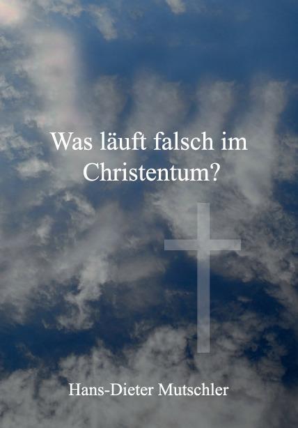 Cover-Bild Was läuft falsch im Christentum?