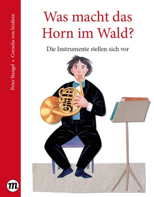 Cover-Bild Was macht das Horn im Wald?
