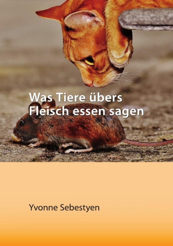 Cover-Bild Was Tiere übers Fleisch essen sagen