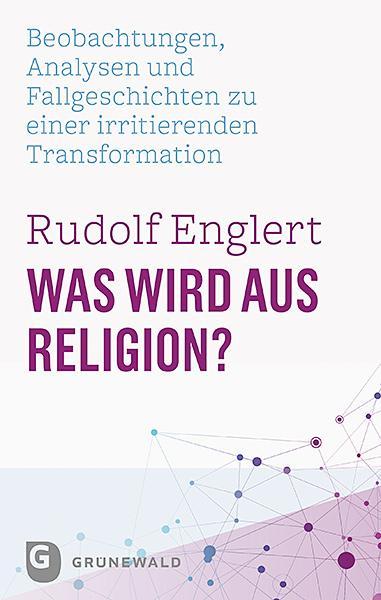 Cover-Bild Was wird aus Religion?