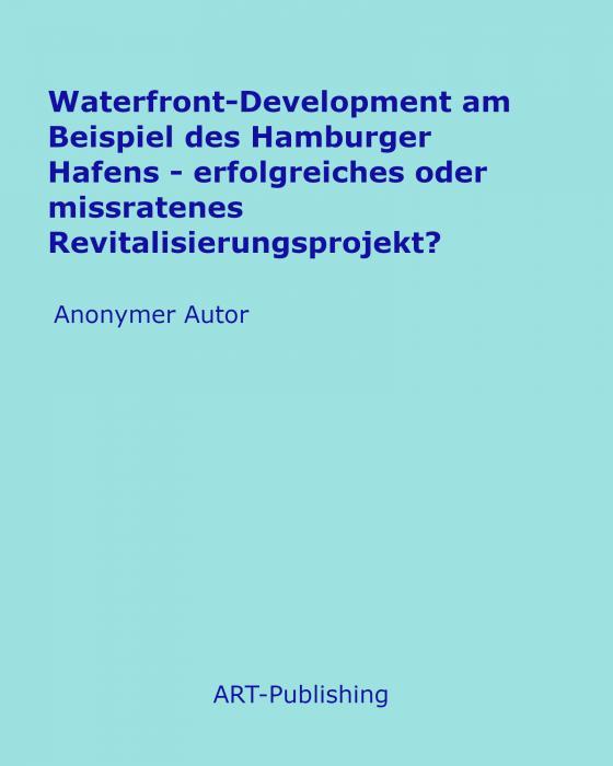 Cover-Bild Waterfront-Development am Beispiel des Hamburger Hafens