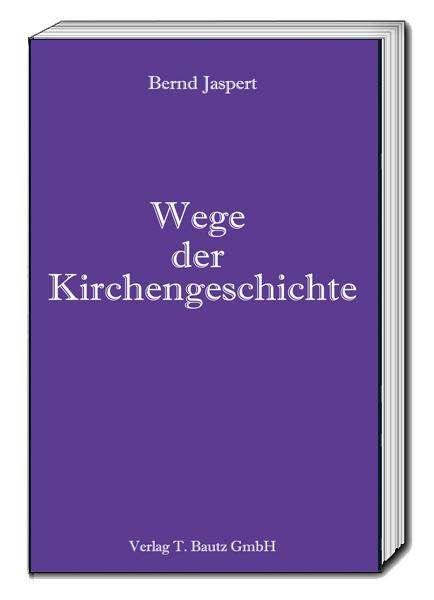 Cover-Bild Wege der Kirchengeschichte