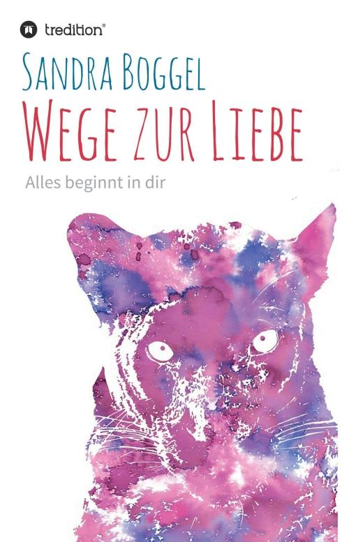 Cover-Bild Wege zur Liebe - Alles beginnt in dir