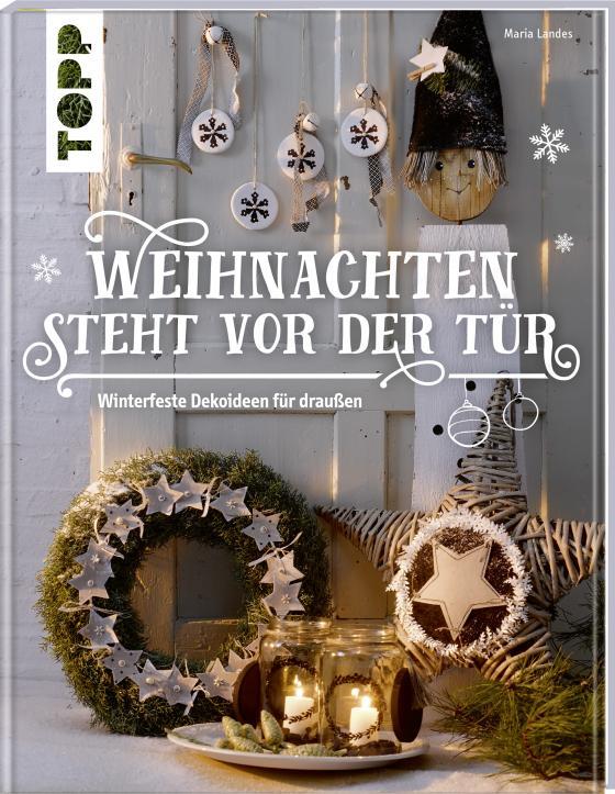 Cover-Bild Weihnachten steht vor der Tür: Winterfeste Deko für draußen