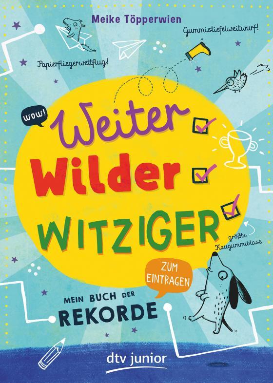 Cover-Bild Weiter, wilder, witziger – Mein Buch der Rekorde
