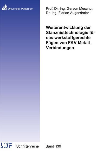 Cover-Bild Weiterentwicklung der Stanzniettechnologie für das werkstoffgerechte Fügen von FKV-Metall-Verbindungen