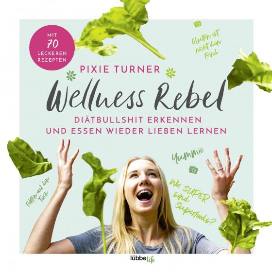 Cover-Bild Wellness Rebel. Diätbullshit erkennen und Essen wieder lieben lernen
