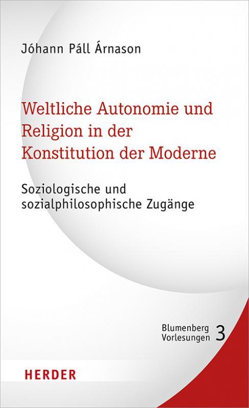 Cover-Bild Weltliche Autonomie und Religion in der Konstitution der Moderne