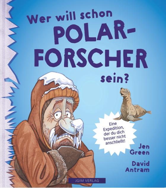 Cover-Bild WER WILL SCHON Polarforscher sein?