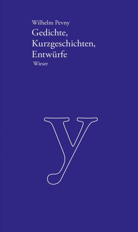 Cover-Bild Werkausgabe Wilhelm Pevny / Gedichte, Kurzgeschichten, Entwürfe