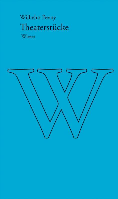Cover-Bild Werkausgabe Wilhelm Pevny / Theaterstücke